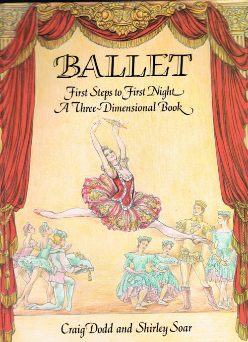 Image for Ballet: First Steps to First Night: A Three-Dimensional Book