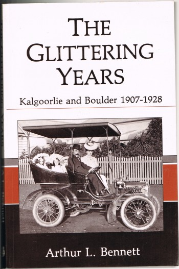 Image for The Glittering Years: Kalgoorlie and Boulder 1907-1928