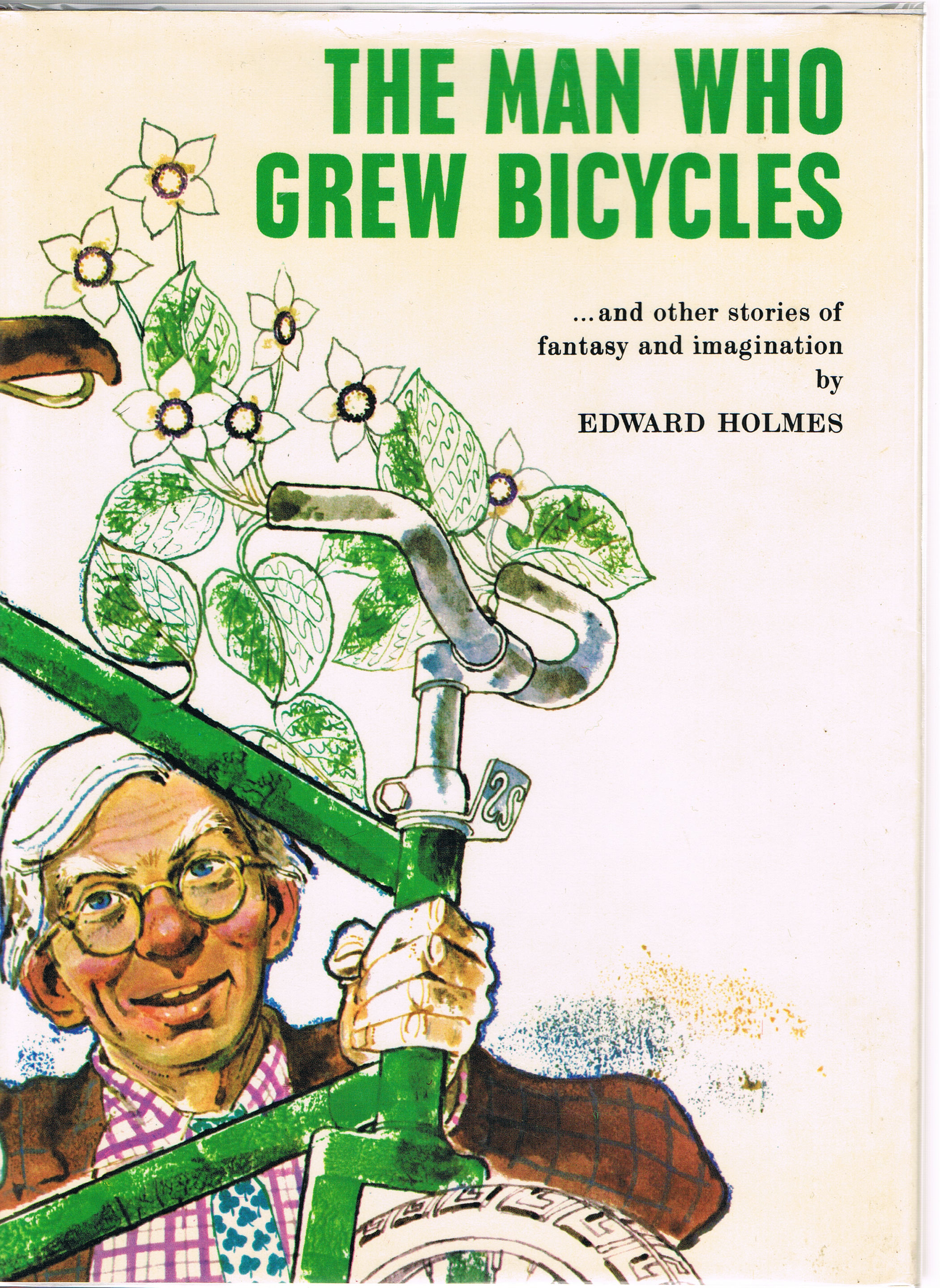 Image for The Man Who Grew Bicycles and Other Stories of Fantasy and Imagination