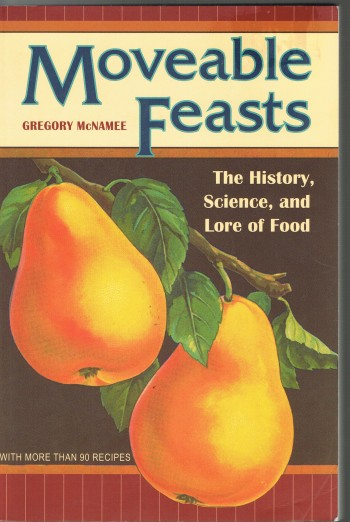 Image for Moveable Feasts: The History, Science, and Lore of Food