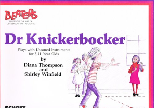 Image for Dr Knickerbocker: Ways with Untuned Instruments for 5-11 Year Olds
