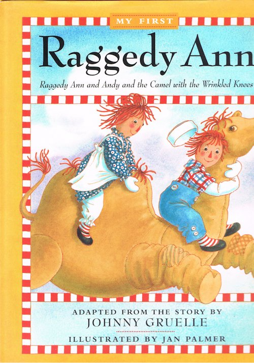 Image for My First Raggedy Ann: Raggedy Ann and Andy and the Camel with the Wrinkled Knees