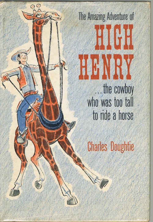 Image for High Henry...the Cowboy Who Was Too Tall to Ride a Horse