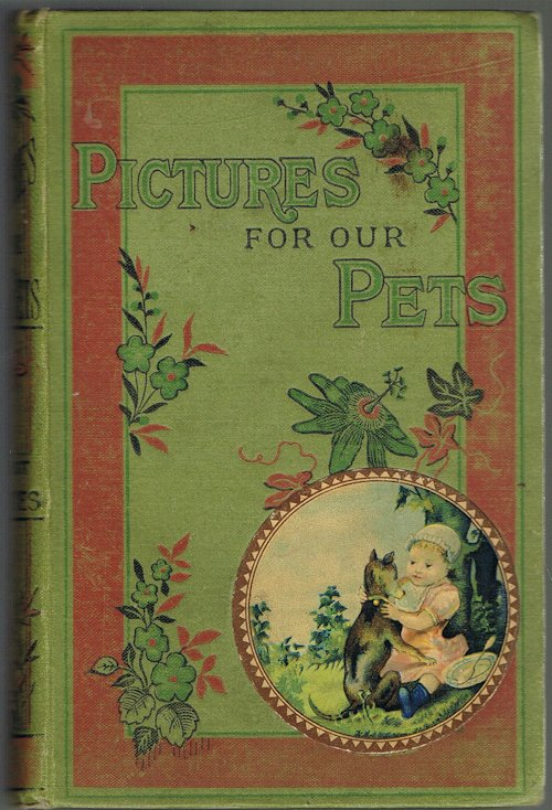 Image for Pictures for Our Pets and Pleasant Talks About Some of the Wonderful Works of God: First Series