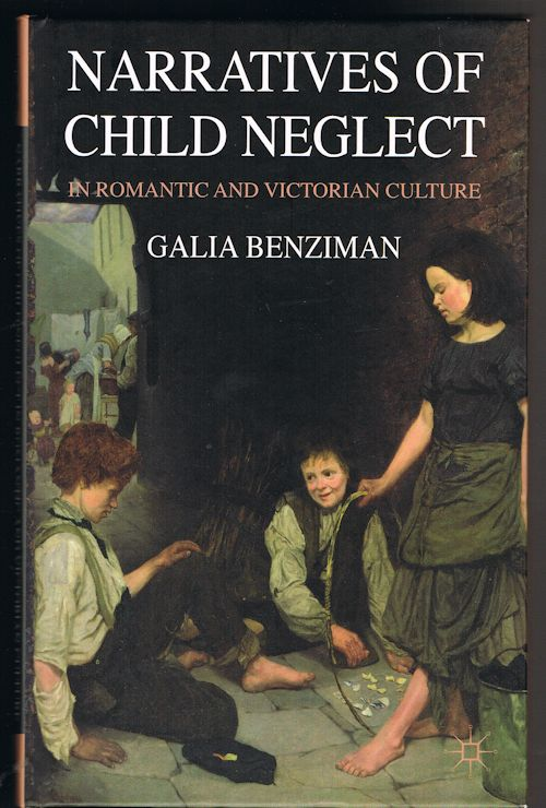 Image for Narratives of Child Neglect in Romantic and Victorian Culture