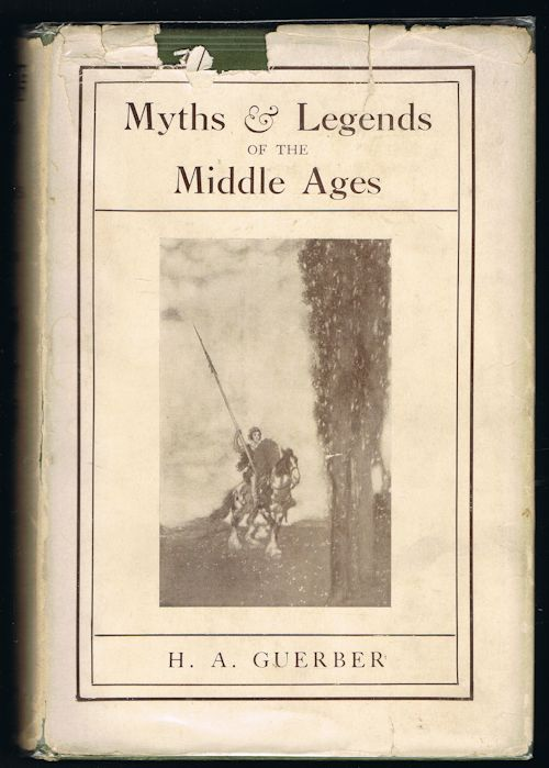 Image for Myths & Legends of the Middle Ages: Their Origin and Influence on Literature and Art