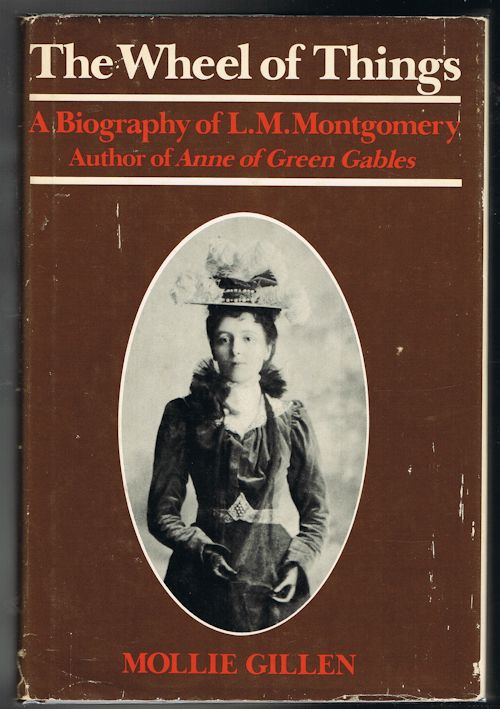 Image for The Wheel of Things: A Biography of L.M. Montgomery