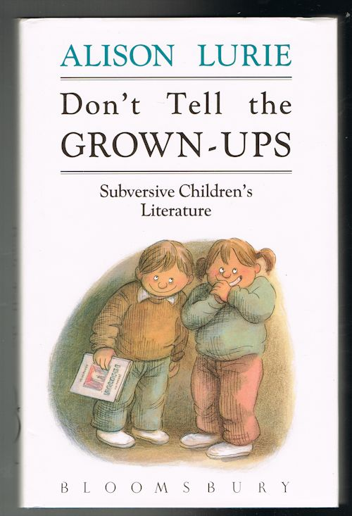 Image for Don't Tell the Grown-Ups: Subversive Children's Literature