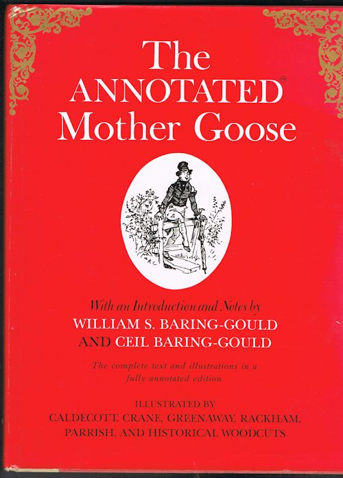 Image for The Annotated Mother Goose - Nursery Rhymes Old and New, Arranged and Explained