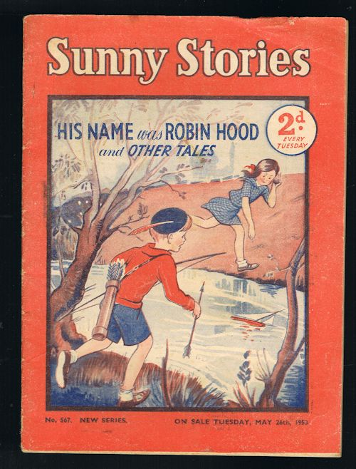 Image for Sunny Stories:His Name was Robin Hood & Other Tales (No. 567: New Series: May 26th, 1953)