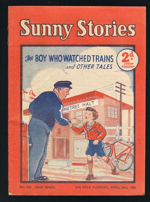 Image for Sunny Stories: The Boy Who Watched Trains & Other Tales (No. 563: New Series: April 28th, 1953)